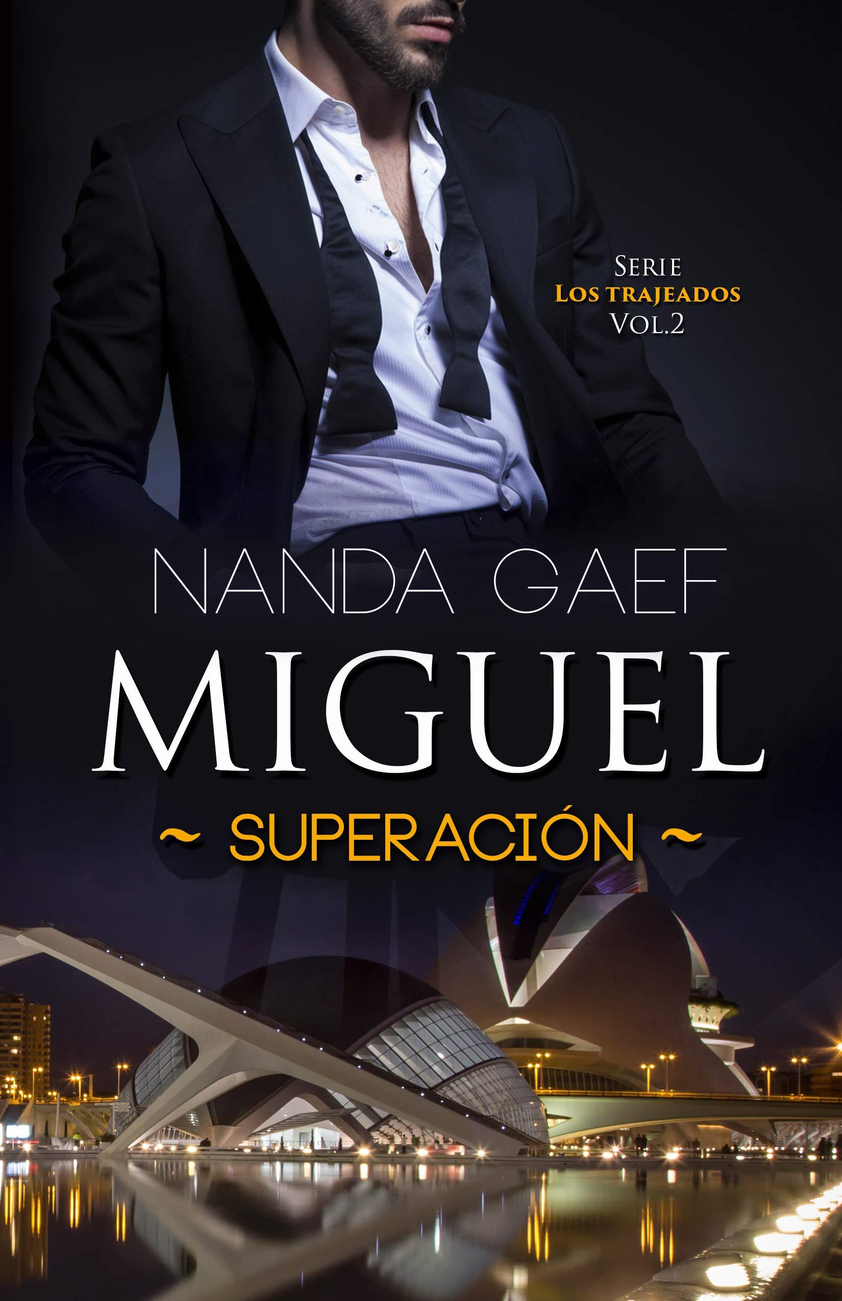 Miguel Superación (Serie Los Trajeados Vol. nº 2) por Nanda Gaef