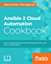 Ansible 2 Cloud Automation Cookbook: Write Ansible playbooks for AWS, Google Cloud, Microsoft Azure, and OpenStack