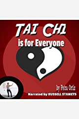 Tai Chi is for Everyone: Build Strength and Stamina, Calm Body and Mind, Release Toxins and Relieve Stress Audible Audiobook