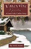 Valentine Goodbye (Luna Lake Cabins Stories Book 3)