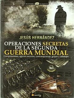 Operaciones secretas de la Segunda Guerra Mundial (Historia Incógnita)