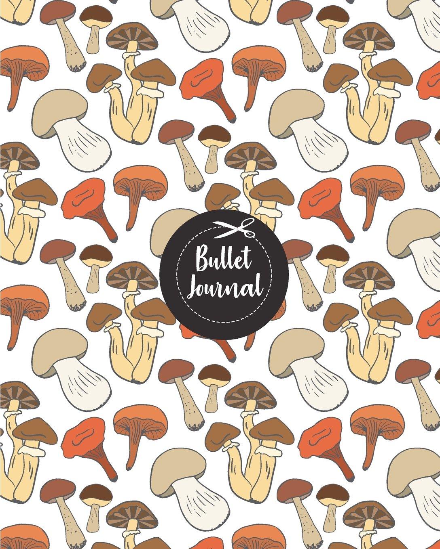 "Download Bullet Journal: Brown red mushroom doodle color pattern : Notebook, Bullet Journal Dotted Grid, 120 pages (8"" x 10"") ebook"