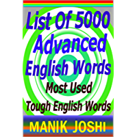 List of 5000 Advanced English Words: Most Used Tough English Words