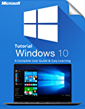 Windows 10: A Complete User Guide And Learning (English Edition)