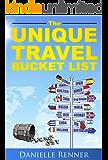 The Unique Travel Bucket List