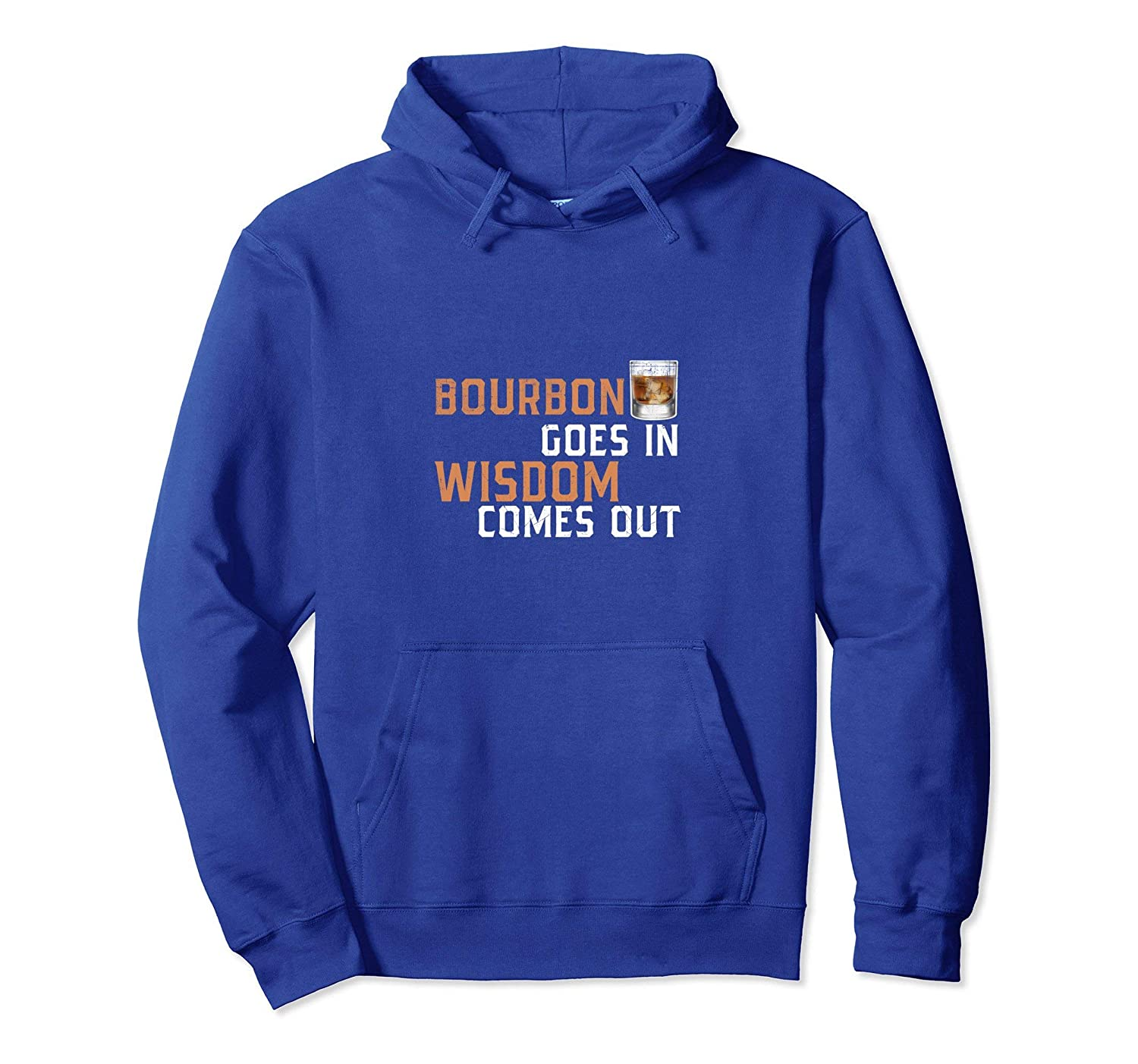 Bourbon Goes In Wisdom Comes Out Whiskey HOODIE-ln