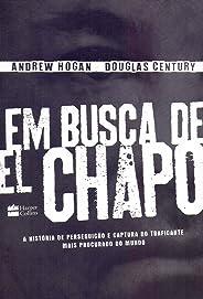 Em busca de El chapo: A história de perseguição e captura do traficante mais procurado do mundo