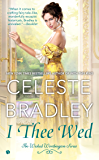 I Thee Wed (The Wicked Worthington Series)