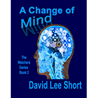 A Change of Mind : The Watchers Series Book 2 (English Edition)