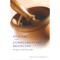 Holism and Complementary Medicine: Origins and principles