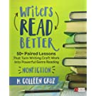 Writers Read Better: Nonfiction: 50+ Paired Lessons That Turn Writing Craft Work Into Powerful Genre Reading (Corwin Literacy)