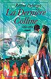 La Dernière Colline : (1950-1954) (Littérature Française)