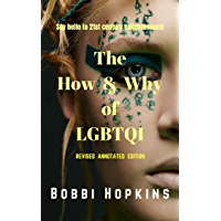 The How & Why of LGBTQI (Revised Annotated Edition): Say hello to 21st century enlightenment
