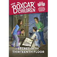 Secret on the Thirteenth Floor (The Boxcar Children Mysteries Book 152) (English Edition)