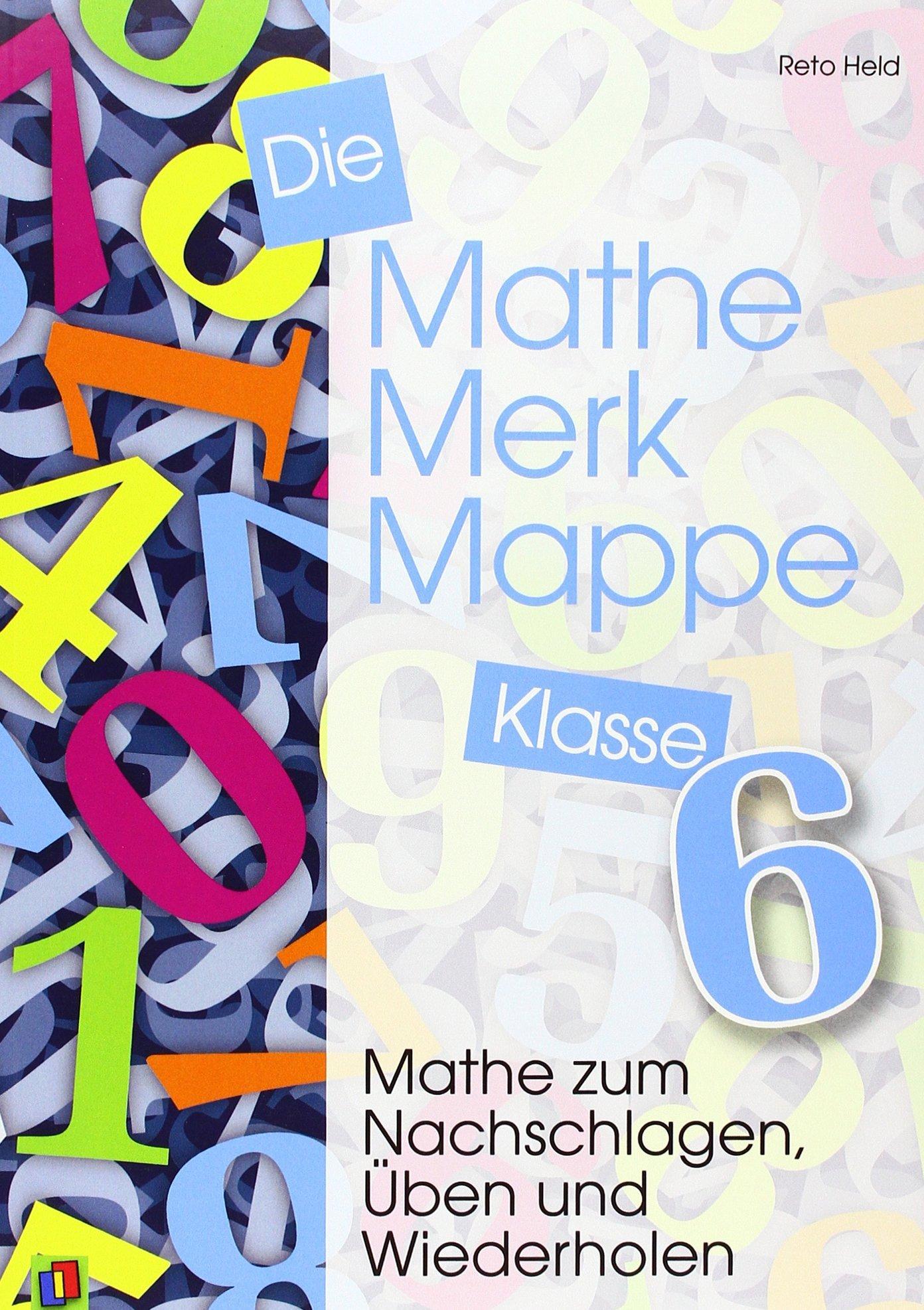 Die Mathe-Merk-Mappe: Mathe zum Nachschlagen, Üben und Wiederholen ...