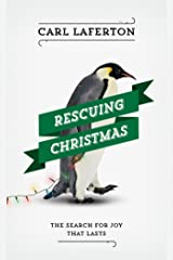 Rescuing Christmas: The Search for Joy that Lasts Kindle Edition
