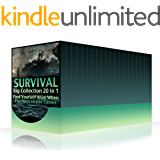 Survival Big Collection 20 In 1: Find Yourself Alive When The Apocalypse Comes: (Survival Guide, Survival Gear, Prepping)