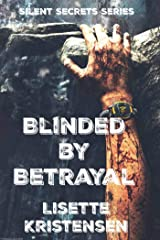 Blinded by Betrayal with Spin Drift: Book One (Silent Secrets) Kindle Edition