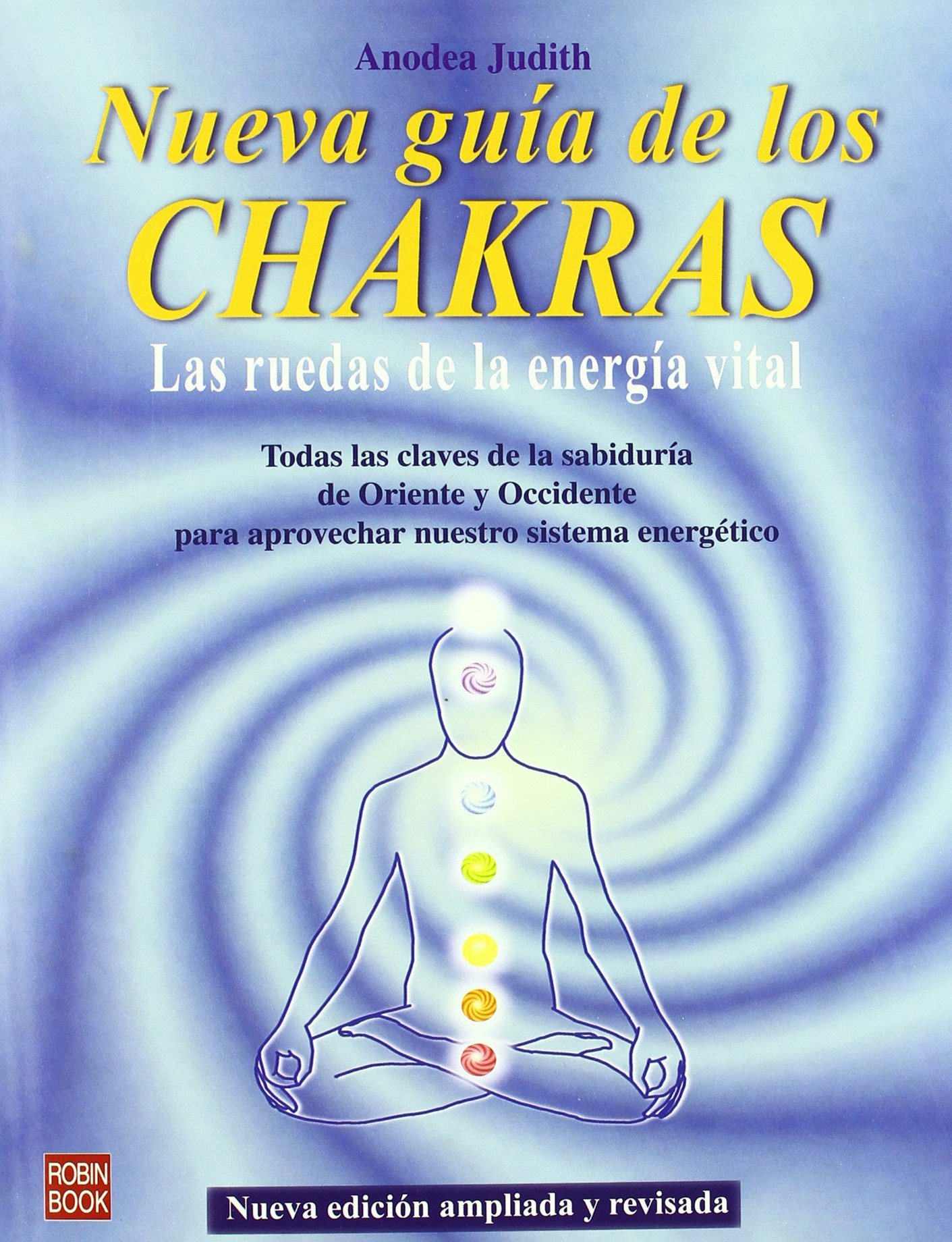 La Nueva Guia De Los Chakras/ The New Guide Of Chakras (Spanish Edition) (Spanish) Paperback – October 30, 2007