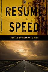 Resume Speed: Stories by Guinotte Wise Kindle Edition