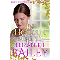 In Honour Bound (THE BRIDES BY CHANCE REGENCY ADVENTURES SERIES Book 1)