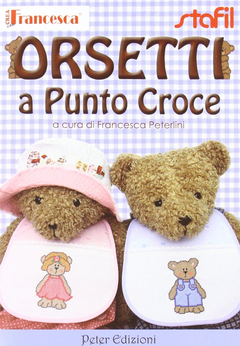 Amazon It Orsetti A Punto Croce Francesca Peterlini Libri