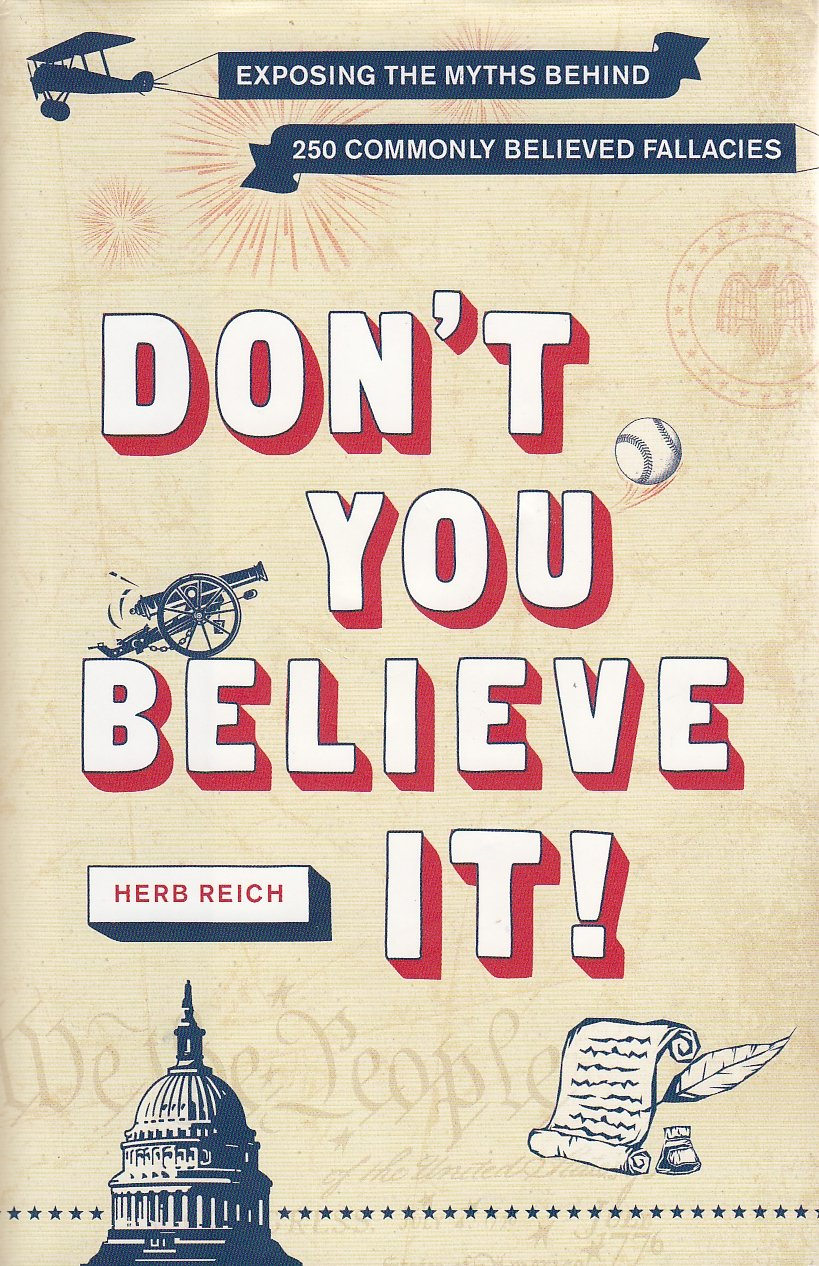 Dont You Believe It!: Exposing the Myths Behind Commonly Believed Fallacies
