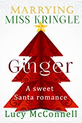 Marrying Miss Kringle: Ginger Kindle Edition