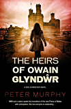 The Heirs of Owain Glyndwr: A gripping 1970s British courtroom drama (A Ben Schroeder legal thriller Book 4)