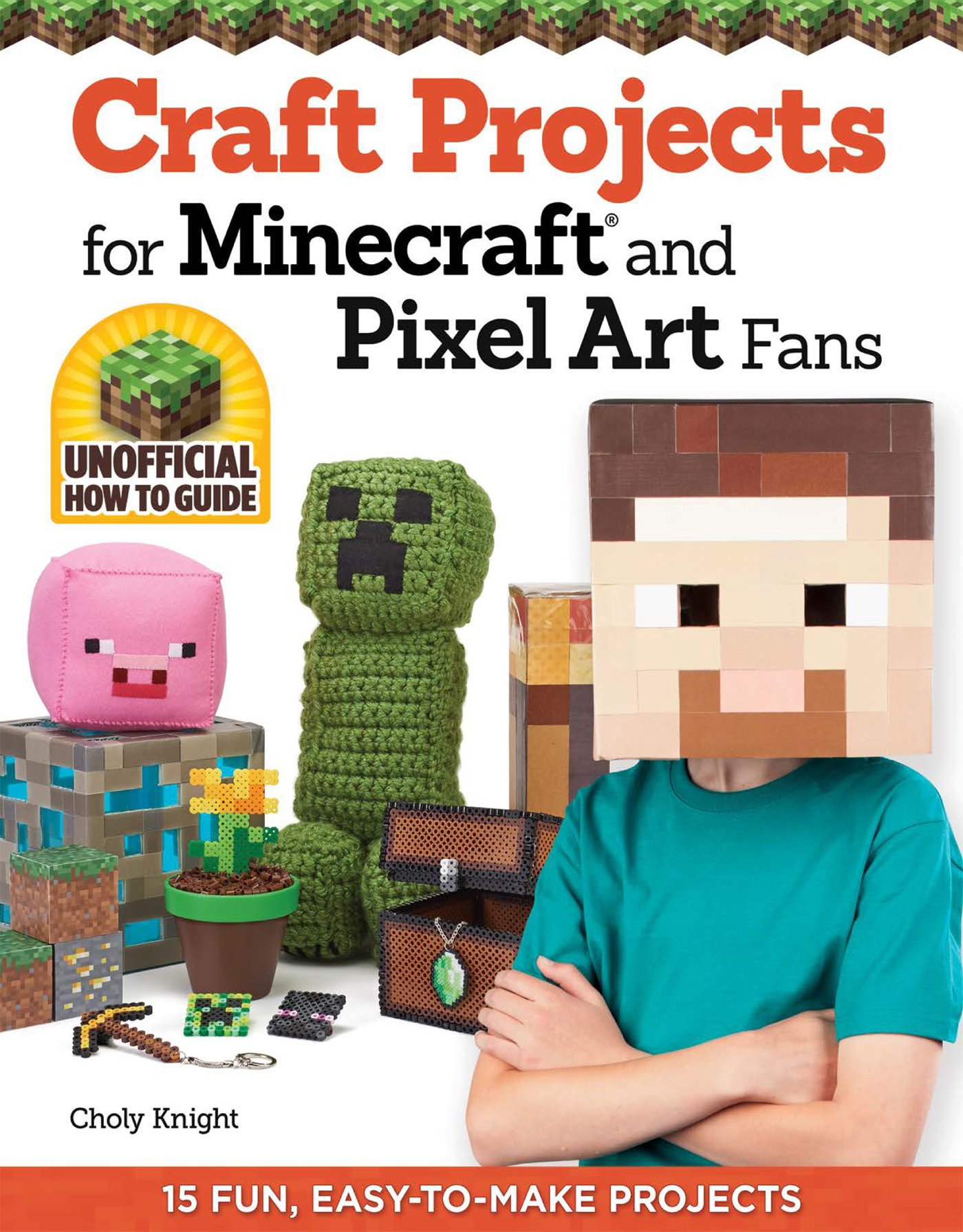Craft Projects For Minecraft And Pixel Art Fans  15 Fun Easy To Make Projects  English Edition
