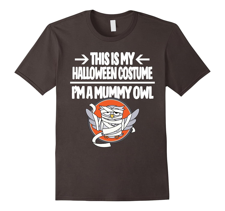 Mummy Owl Halloween Costume Shirt - Men Women Youth Sizes