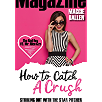 Striking Out with the Star Pitcher (How to Catch a Crush Book 1) (English Edition)
