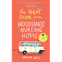 The Great Escape from Woodlands Nursing Home: Another gorgeously uplifting novel from the author of the bestselling THE…
