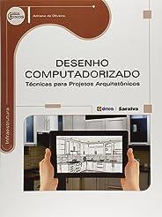 Desenho computadorizado: Técnicas para projetos arquitetônicos