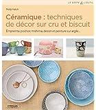 Céramique : techniques de décor sur cru et biscuit: Empreinte, pochoir, mishima, dessin et peinture sur argile.