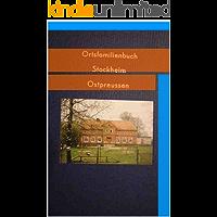 Ortschronik und Ortsfamilienbuch des Kirchspiels Stockheim in Ostpreußen