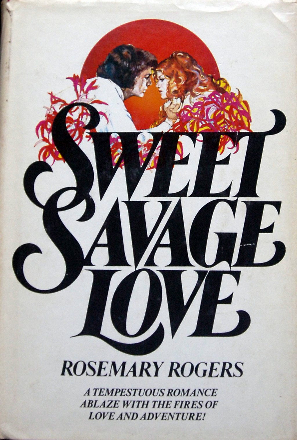 Sweet Savage Love. 1974 Hardback. Unknown Binding – 1974