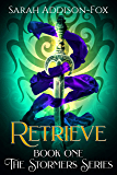 Retrieve: Young Adult Action Adventure (The Stormers Series Book 1)