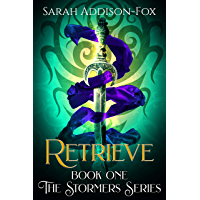 Retrieve: Young Adult Action Adventure (The Stormers Series Book 1) (English Edition)