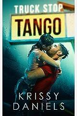 Truck Stop Tango: A Second Chance, Secret Baby Romance Kindle Edition