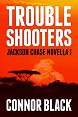 Troubleshooters (Jackson Chase Novella Book 2) Kindle Edition