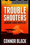 Troubleshooters (Jackson Chase Novella Book 2)