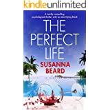 THE PERFECT LIFE a totally compelling psychological thriller with an electrifying finish