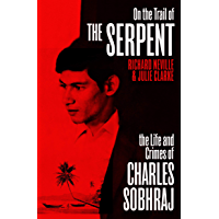 On the Trail of the Serpent: The True Story of the Killer who inspired a hit TV drama