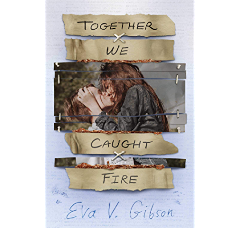 Amazon Com Together We Caught Fire Ebook Gibson Eva V Kindle Store