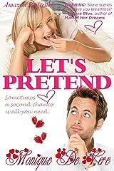 Let's Pretend (Romantic Comedy, Second Chance) Kindle Edition