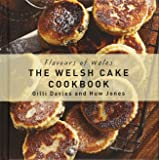 The Welsh Cake Cookbook (Flavours of Wales)