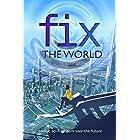 Fix the World: twelve sci-fi writers save the future