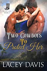 Two Cowboys To Protect Her (Blessing, Texas Book 5) Kindle Edition