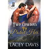 Two Cowboys To Protect Her (Blessing, Texas Book 5)